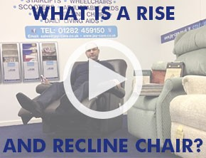 What is a rise and recline chair?